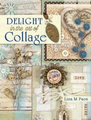Cover of: Delight In The Art Of Collage