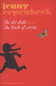 Cover of: The Old Child And The Book Of Words