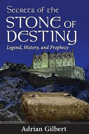Cover of: Secrets Of The Stone Of Destiny Legend History And Prophecy