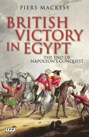Cover of: British Victory In Egypt The End Of Napoleons Conquest
