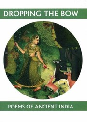 Cover of: Dropping The Bow Poems From Ancient India
