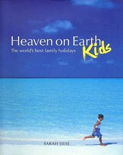 Cover of: Heaven On Earth Kids The Worlds Best Family Holidays