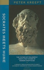 Cover of: Socrates Meets Hume The Father Of Philosophy Meets The Father Of Modern Skepticism A Socratic Examination Of An Enquiry Concerning Human Understanding