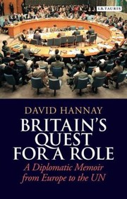 Cover of: Britains Quest For A Role A Diplomatic Memoir From Europe To The Un