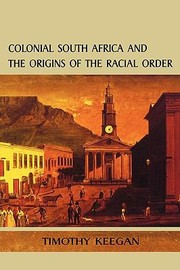 Cover of: Colonial South Africa And The Origins Of The Racial Order