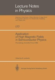 Cover of: Application Of High Magnetic Fields In Semiconductor Physics Proceedings Of The Internat Conference Held In Grenoble France Sept 1317 1982