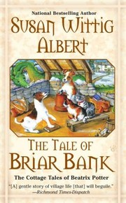 Cover of: The Tale Of Briar Bank The Cottage Tales Of Beatrix Potter