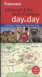 Cover of: Edinburgh And The Best Of Glasgow Day By Day