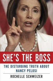 Cover of: Shes The Boss The Disturbing Truth About Nancy Pelosi