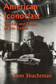 Cover of: American Iconoclast The Life And Times Of Eric Hoffer