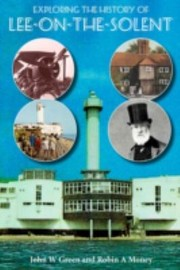 Cover of: Exploring The History Of Leeonthe Solent
