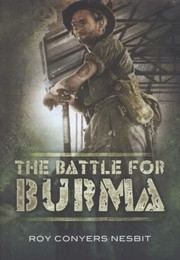 Cover of: The Battle For Burma An Illustrated History