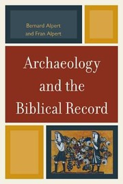 Archaelogy and the biblical record