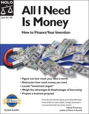 Cover of: All I Need Is Money: How To Finance Your Invention