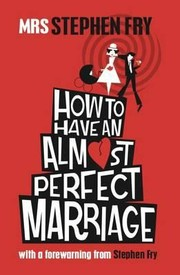 Cover of: How to Have an Almost Perfect Marriage