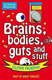Brains, bodies, guts and stuff