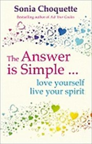Cover of: The Answer Is Simple Love Yourself Love Yourself Live Your Spirit