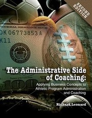 Cover of: Administrative Side Of Coaching Applying Business Concepts To Athletic Program Administration And Coaching