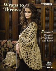 Cover of: Wraps To Throws 8 Crochet Designs For Fashion And Home