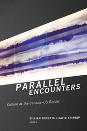 Cover of: Parallel Encounters Culture At The Canadaus Border