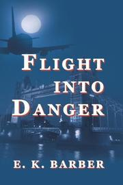 Cover of: Flight into Danger | E. K. Barber