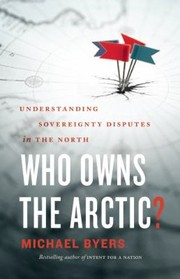Who owns the Arctic? : understanding sovereignty disputes in the North