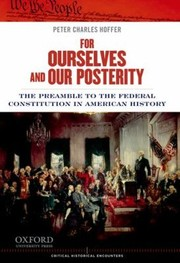 Cover of: For Ourselves And Our Posterity The Preamble To The Federal Constitution In American History