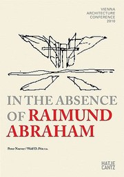 Cover of: In The Absence Of Raimund Abraham Vienna Architecture Conference 2010