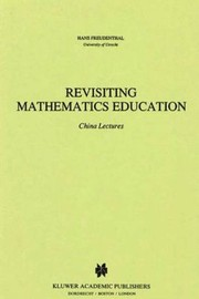 Cover of: Revisiting Mathematics Education China Lectures
