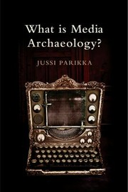 Cover of: What Is Media Archaeology