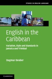 Cover of: English In The Caribbean Variation Style And Standards In Jamaica And Trinidad