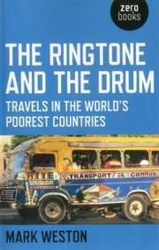 Cover of: The Ringtone And The Drum Travels In The Worlds Poorest Countries