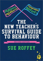 Cover of: The New Teachers Survival Guide To Behaviour