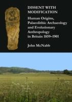 Cover of: Dissent With Modification Human Origins Palaeolithic Archaeology And Evolutionary Anthropology In Britain 18591901