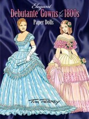 Cover of: Elegant Debutante Gowns Of The 1800s Paper Dolls