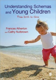 Cover of: Understanding Schemas And Young Children From Birth To Three