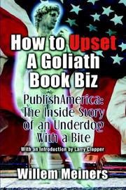 Cover of: How To Upset a Goliath Book Biz: PublishAmerica