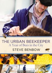 Cover of: The Urban Beekeeper How To Keep Bees In The City