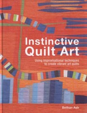 Cover of: Instinctive Quilt Art Fusing Techniques And Design