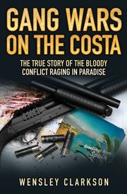 Cover of: Gang Wars On The Costa The True Story Of The Bloody Conflict Raging In Paradise