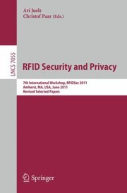 Cover of: Radio Frequency Identification Security And Privacy Measures 7th International Workshop Rfdsec 2011 Amherst Ma Usa June 2628 2011