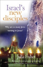 Cover of: Israels New Disciples Why So Many Jews Are Turning To Jesus