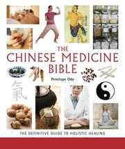 Cover of: Chinese Medicine Bible The Definitive Guide To Holistic Healing