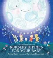 Cover of: The Orchard Book of Nursery Rhymes for Your Baby