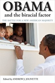 Cover of: Obama And The Biracial Factor The Battle For A New American Majority