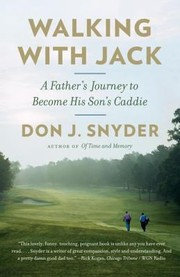 Cover of: Walking With Jack A Fathers Journey To Become His Sons Caddie