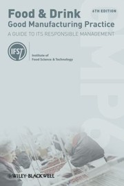 Cover of: Food Drink Good Manufacturing Practice A Guide To Its Responsible Management