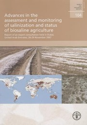 Cover of: Advances In The Assesment And Monitoring Of Salinization And Status Of Biosaline Agriculture Report Of An Expert Consultation Held In Dubai United Arab Emirates 2629 November 2007