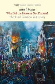 Cover of: Why Did The Heavens Not Darken The Final Solution In History