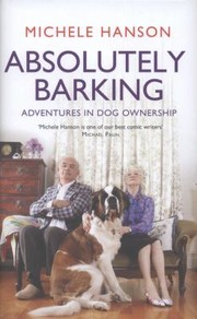 Cover of: Absolutely Barking Adventures In Dog Ownership